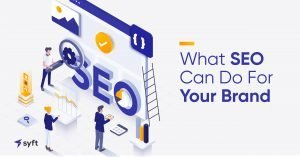 What SEO Can Do For Your Brand