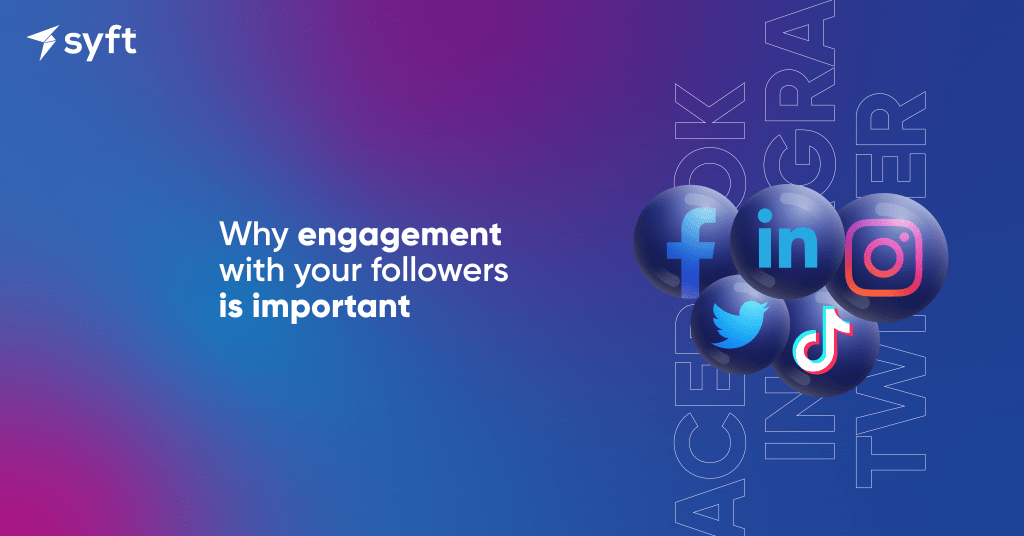 Why engagement with your followers is important